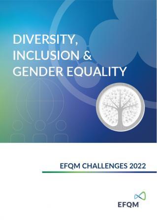 EFQM Challenges 2021 - Diversity, Inclusion & Gender Equality